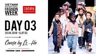 CANIFA BY LE HA | VIETNAM INTERNATIONAL FASHION WEEK SPRING SUMMER 2018
