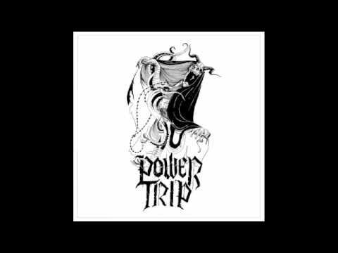 POWER TRIP -