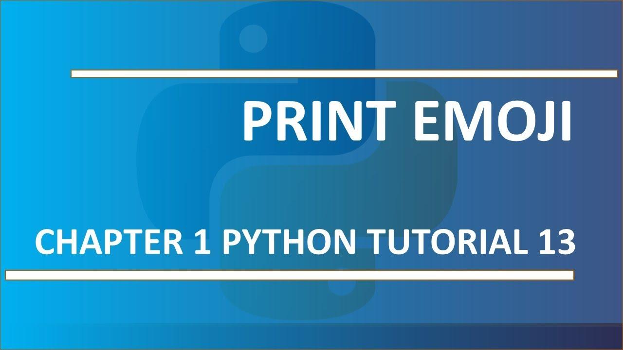 Print emoji : Python tutorial 13