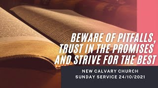 NCC | Sunday Serטice 24/10/2021 | Beware of pitfalls, Trust in the Promises and Strive for the Best
