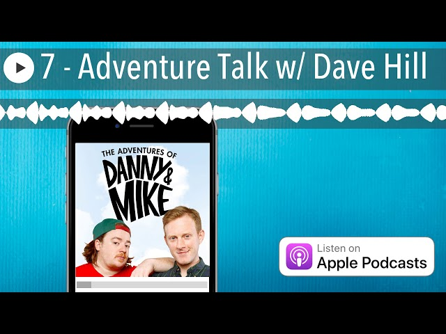 7 - Adventure Talk w/ Dave Hill