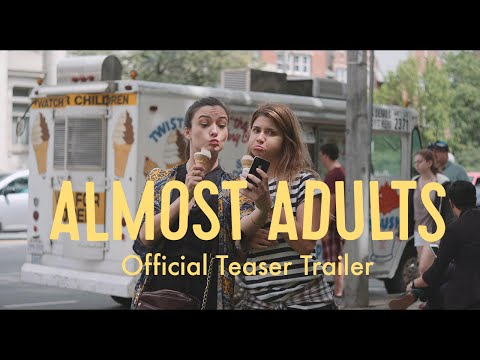 Almost Adults - Teaser Trailer