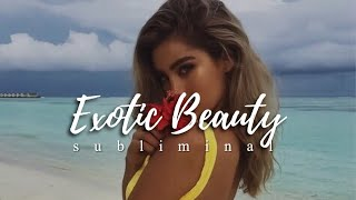 // EXOTIC BEAUTY // beauty combo subliminal
