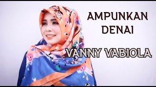 Video Vanny Vabiola - Ampunkan Denai download MP3, 3GP, MP4, WEBM, AVI, FLV Juni 2018