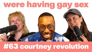 We're Having Gay Sex w/ Courtney Revolution   Episode 63   Queer Dating Comedy Podcast