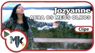 Jozyanne - Abra Os Meus Olhos (Clipe Oficial MK Music)