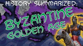 History Summarized: Byzantine Empire — The Golden Age