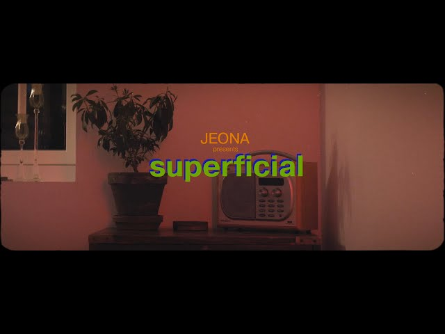 JEONA - Superficial (Official Music Video)