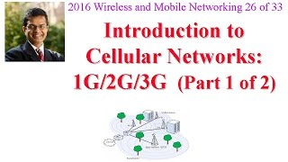 CSE574-16-14A: Introduction to Cellular Networks: 1G/2G/3G (Part 1 of 2)