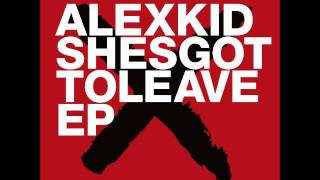 Alexkid - Shesgottoleave (Radio Slave Break For Love Mix) [Freerange]