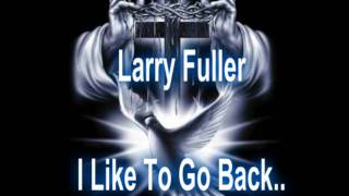 Larry Fuller. I like to go back There