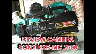 REVIEW CAMERA SONY HXRMC2500  1920X1080 FULL HD 24X200 DIGITAL ZOOM