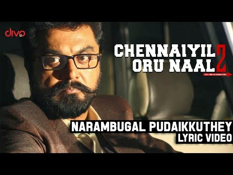 Narambugal Pudaikudhey Song Lyrics From Chennaiyil Oru Naal 2