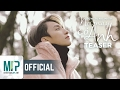 NƠI NÀY CÓ ANH | TEASER MUSIC VIDEO | SƠN TÙNG M-TP