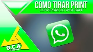 TUTORIAL - COMO TIRAR PRINT DAS CONVERSAS DO WHATSAPP ‹2018›
