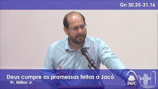 Gn 30.25-31.16 - Deus cumpre as promessas feitas a Jacó