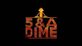 5 & A Dime - Fuck The Haters