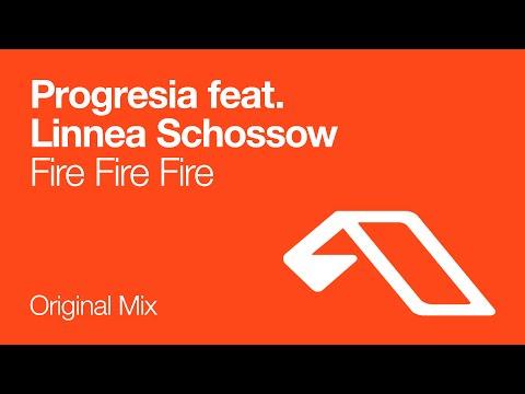 Progresia feat. Linnea Schossow - Fire Fire Fire (Original Mix)