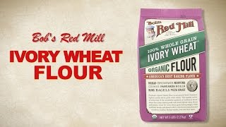 Organic Ivory Wheat Flour | Bob's Red Mill Natural Foods