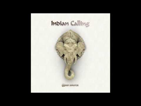 OPEN SOURCE - Indian Calling (FULL ALBUM 2016)
