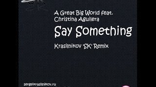 A Great Big World feat. Christina Aguilera - Say Something (Krasilnikov