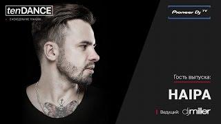 tenDANCE show w/ Haipa @ Pioneer DJ TV | Moscow