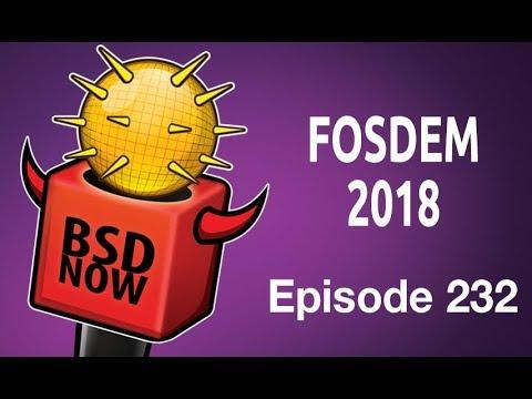FOSDEM 2018   BSD Now 232