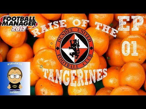 Lets Play Football Manager 2017-Dundee United-Raise Of The Tangerines-EP 1 Dundee UTD v Livingston