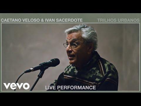 Caetano Veloso - Trilhos Urbanos  Performance  Vevo ft Ivan Sacerdote