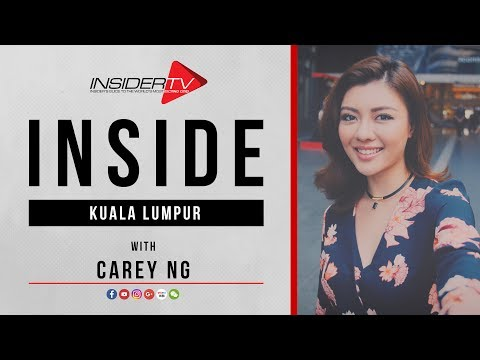 INSIDE Kuala Lumpur with Carey Ng | Travel Guide | JULY 2017