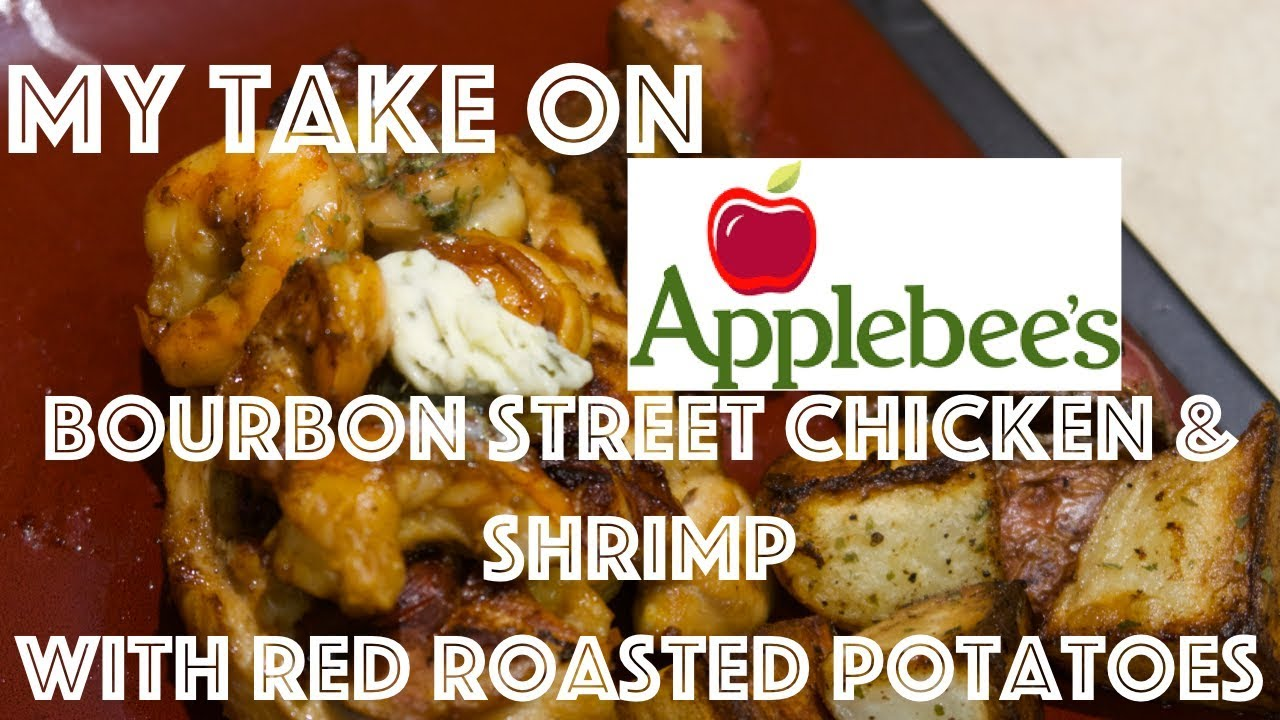 My Take On Applebee S Bourbon Street Chicken Shrimp Youtube