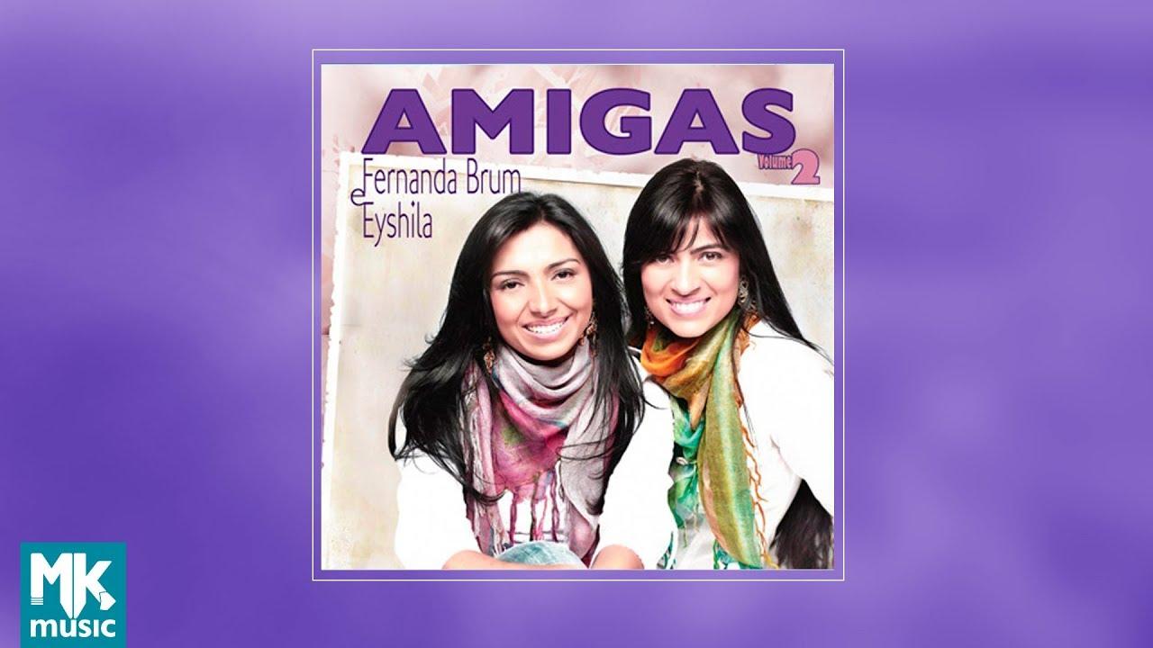 EYSHILA E AMIGAS FERNANDA PLAYBACK 2 BAIXAR CD BRUM