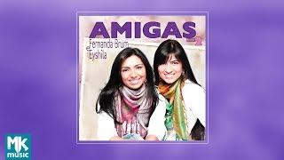 Video AMIGAS - Fernanda Brum e Eyshila - Volume 2 (CD COMPLETO) download MP3, 3GP, MP4, WEBM, AVI, FLV Oktober 2018