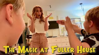 THE MAGIC at FULLER HOUSE!