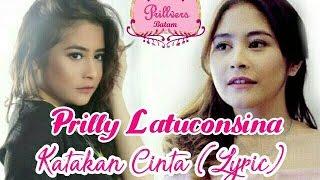 Prilly Latuconsina -Katakan Cinta [Lyric]