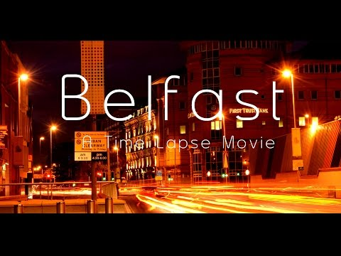 Belfast (A Time Lapse Movie)