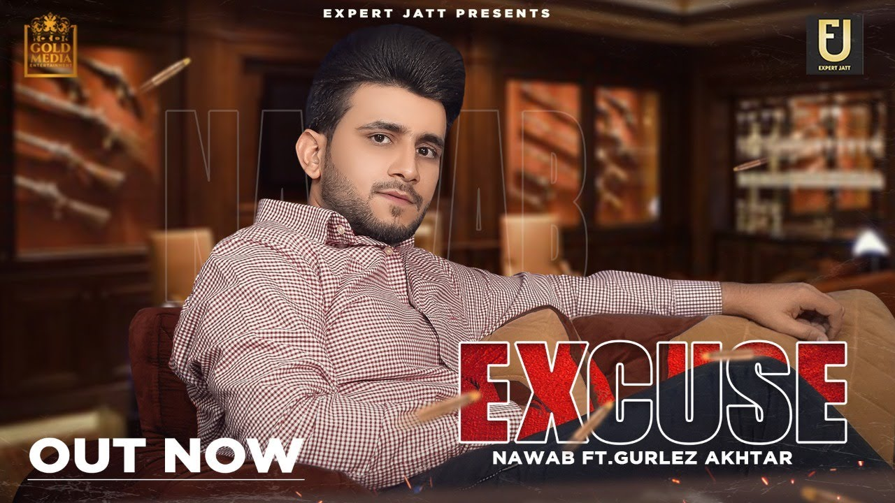 Download Excuse ( Full Song ) Nawab | Gurlez Akhtar | Desi Crew | Latest Punjabi Songs 2021| Unofficial Video