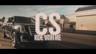 cs ride with me official music video
