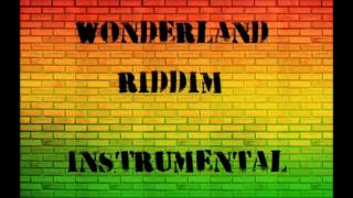Wonderland Riddim Instrumental/Version (October 2016)