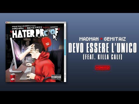 MADMAN & GEMITAIZ - 12 - DEVO ESSERE L'UNICO (feat. KILLA CALI)