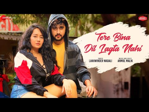 Tere Bina Dil Lagta Nahi - Lakhwinder Wadali | Anmol Malik | Yadit , Bhavika |  Zee Music Originals