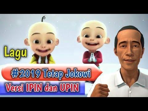 Lagu #2019 Tetap Jokowi  versi IPIN & UPIN