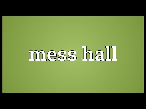 mess-hall-meaning