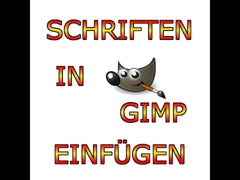 Gimp 2.8-Neu Schriftarten hinzufügen und Installieren(HD)