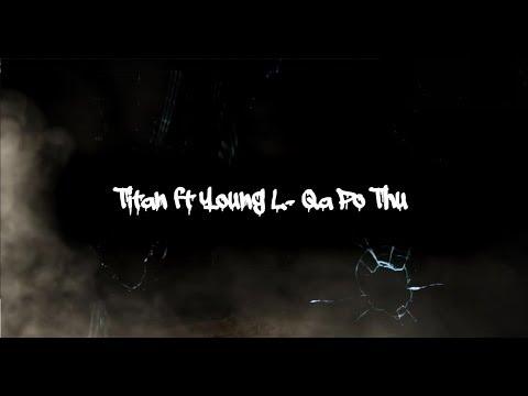 Young   L ft Titan - Qa Po Thu