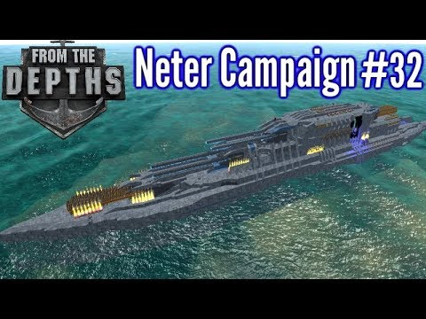 From The Depths | Ep 32 | Super Heavy Battleship!! | Neter Campaign Gameplay