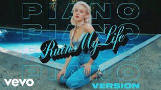 Zara Larsson - Ruin My Life (Piano Version - Audio)