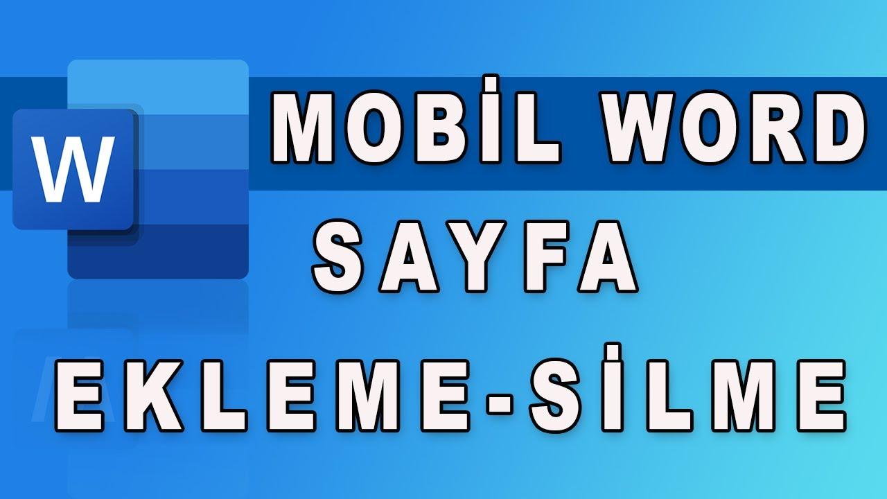 Mobil Word Uygulamasında Sayfa Ekleme Sayfa Silme Nasıl Yapılır