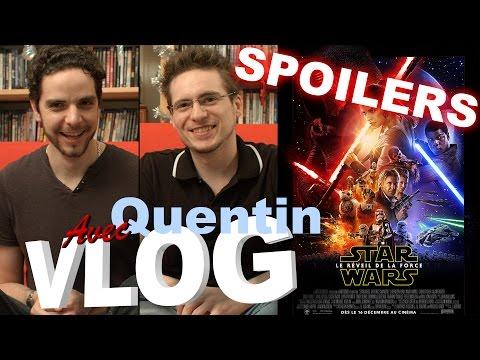 Vlog - Star Wars VII - Le Réveil de la Force (avec Quentin & Spoilers)