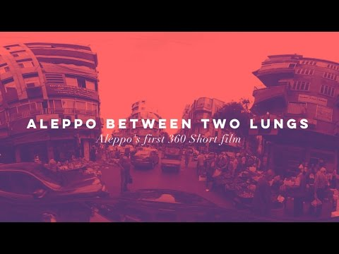 Aleppo Between Two Lungs (4K Edition) - حلب بين الرئتين